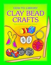 Making Clay Bead Crafts (How-to Library)-ExLibrary