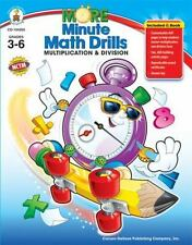 More Minute Math Drills, Grades 3 - 6 : Multiplication and Division by...
