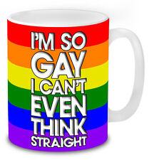 Rainbow I'm So Gay I Can't Even Think Straight Full Wrap Funny Mug Novelty Gift.
