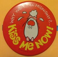 """Vintage New Years EVE """"WHY WAIT TILL MIDNIGHT? KISS ME NOW"""" Retro Old Button Pin"""