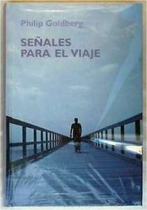 SEÑALES PARA EL VIAJE - PHILIP GOLDBERG - BIBLIOTECA CRECIMIENTO EMOCIONAL RBA