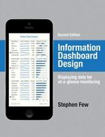 Information Dashboard Design: Displaying Data for At-a-Glance Monitoring by Few