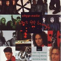 Chyp-Notic I can't get enough (1992) [CD]