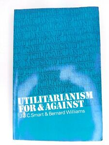 Utilitarianism : For and Against, Paperback by Smart, J. J. C Williams, Bernard