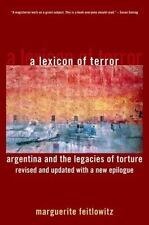 A Lexicon of Terror : Argentina and the Legacies of Torture by Marguerite...