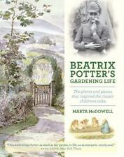 Beatrix Potter's Gardening Life : The Plants and Places That Inspired the Classic Children's Tales by Marta McDowell (2013, Hardcover)