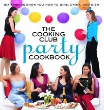 The Cooking Club Party Cookbook: Six Friends Show You How to Plan-ExLibrary