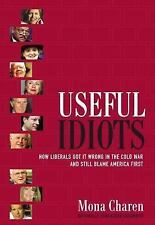 Useful Idiots : How Liberals Got It Wrong in the Cold War and Still Blame Ameri…