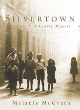 Silvertown: An East End family memoir, By McGrath, Melanie,in Used but Acceptabl