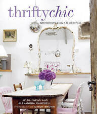 Thrifty Chic Interior Style on a Shoestring by Campbell, Alexandra ( Author ) ON