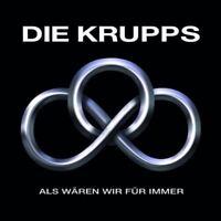 DIE KRUPPS Als Wären Wir Für Immer CD Digipack 2011
