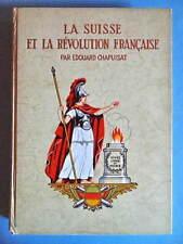 Edouard Chapuisat La Suisse et la Révolution Française Ed. du Mont-Blanc 1945