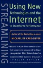 Streamlining : Using New Technologies and the Internet to Transform...