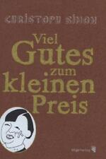 Viel Gutes zum kleinen Preis von Christoph Simon (2011, Gebundene Ausgabe)