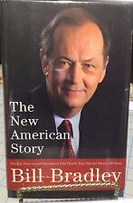 SIGNED FIRST EDITION Bill Bradley THE NEW AMERICAN STORY *W Dustjacket* Fine