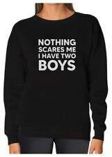 Nothing Scares Me I Have Two Boys Funny Sons Mom Women Sweatshirt