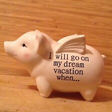 "HUMOROUS PIGGY BANK WITH WINGS  ""I WILL GO ON MY DREAM VACATION WHEN PIGS FLY"""