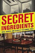 Secret Ingredients: Race, Gender, and Class at the Dinner Table by Sherrie A....