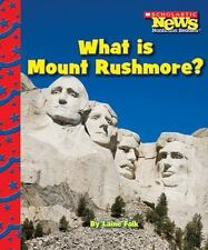 What Is Mount Rushmore? (Scholastic News Nonfiction Readers: American Symbols) b
