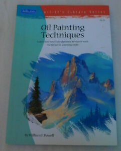 Oil Painting Techniques Walter Foster Artist Library Series William Powell Knife