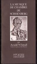 ARNOLD WHITTALL, LA MUSIQUE DE CHAMBRE DE SHOENBERG