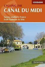 Cycling the Canal Du Midi: Across Southern France from Toulouse to Sete by Decla