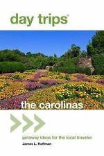 Day Trips? the Carolinas : Getaway Ideas for the Local Traveler