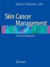 Skin Cancer Management: A Practical Approach