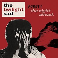 The Twilight Sad - Forget The Night Ahead [CD]