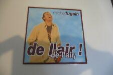MICHEL FUGAIN CD 2 TITRES NEUF EMBALLE. POCHETTE CARTONNEE. DE L'AIR,DE L'AIR !
