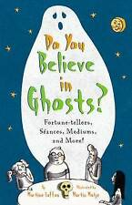 Do You Believe in Ghosts?: Fortune-tellers, Seances, Mediums, and More! (Sunscre