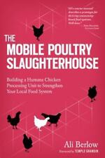 The Mobile Poultry Slaughterhouse: Building a Humane Chicken-Processing Unit to