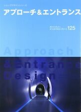Approach & Entrance : Architecture Design Book