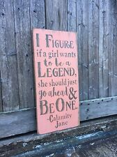 "Large Rustic Wood Sign - ""I figure if a girl. . .Calamity Jane"" Woman Cave"
