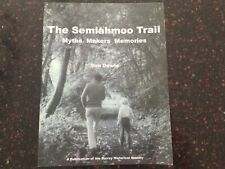 The Semiahmoo Trail: Myths, Makers, Memories by Ron Dowle Surrey B.C. History