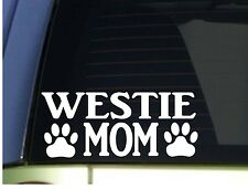 Westie Mom sticker *H313* 8.5 inch wide vinyl west highland white terrier