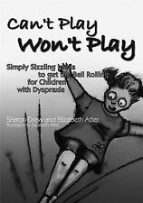Can't Play Won't Play : Simply Sizzling Ideas to Get the Ball Rolling for...