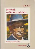 G. Meyrink scrittore e Iniziato Basaia editore 1983 Gabriele La Porta esoterismo