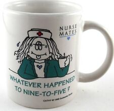 Nurse Mates Coffee Cup Mug CATHY Whatever Happened to Nine-Five? 1990 RN Humor