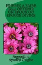 PRIERES a FAIRE Pour OBTENIR un EPOUX OU EPOUSE DIVINE by Augustine Origbo...