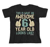 Kids T-Shirt AWESOME 6 Year Old Looks Like Boys Girls Gift Birthday Christmas