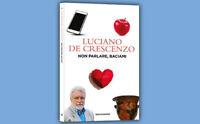 """Libro """"Non parlare baciami"""" di Luciano De Crescenzo"""
