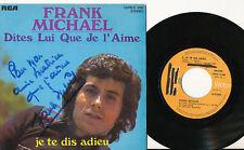 FRANK MICHAEL 45 TOURS BELGIQUE DITES LUI QUE JE L'AIME ***DEDICACE***