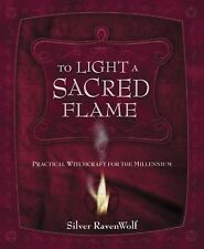 To Light a Sacred Flame : Practical Witchcraft for the Millennium -1999
