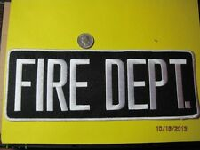 FIRE DEPT PATCH LARGE 4 X 11 WHITE ON BLACK BACK SIZE FOR JACKET, COVERALLS, BAG