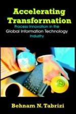 Accelerating Transformation : Process Innovation in the Global Information...