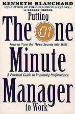 Putting the One Minute Manager to Work by Kenneth H. Blanchard, Robert Lorber...