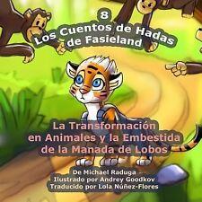Los Cuentos de Hadas de Fasieland - 8 : La Transformación en Animales y la...