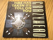 """CRAZYHEAD - TIME HAS TAKEN ITS TOLL ON YOU  7"""" VINYL PS"""