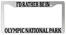 Chrome License Plate Frame I'd Rather Be In Olympic National Park Accessory2463